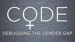 Code: Debugging the Gender Gap - A Close Look at the Tech Industry's Lack of Diversity
